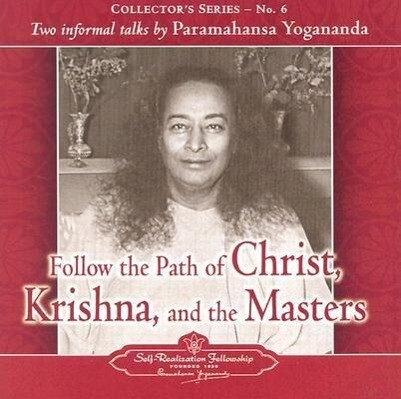 Follow the Path of Christ, Krishna, and the Masters: Two Informal Talks by Paramahansa Yogananda als Hörbuch