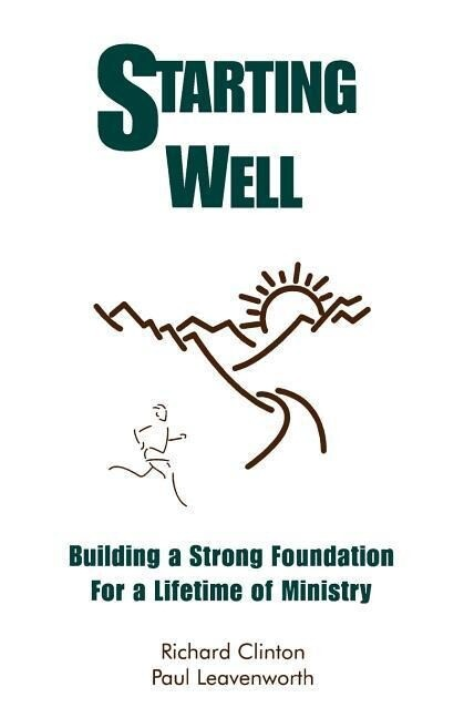 Starting Well--Building a Strong Foundation for a Life Time of Ministry als Taschenbuch