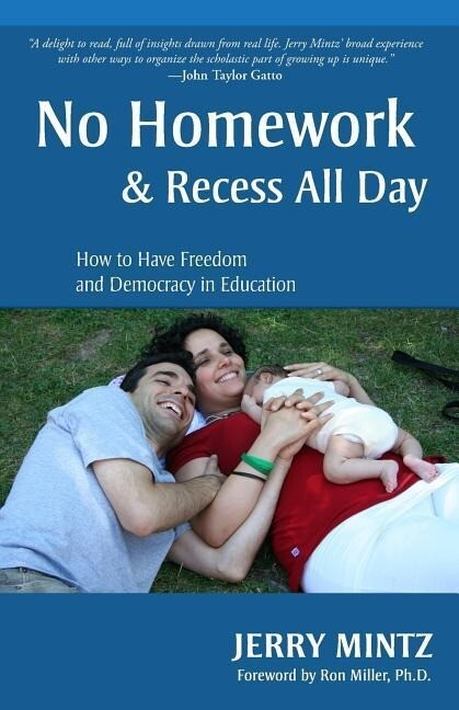 No Homework and Recess All Day: How to Have Freedom and Democracy in Education als Taschenbuch