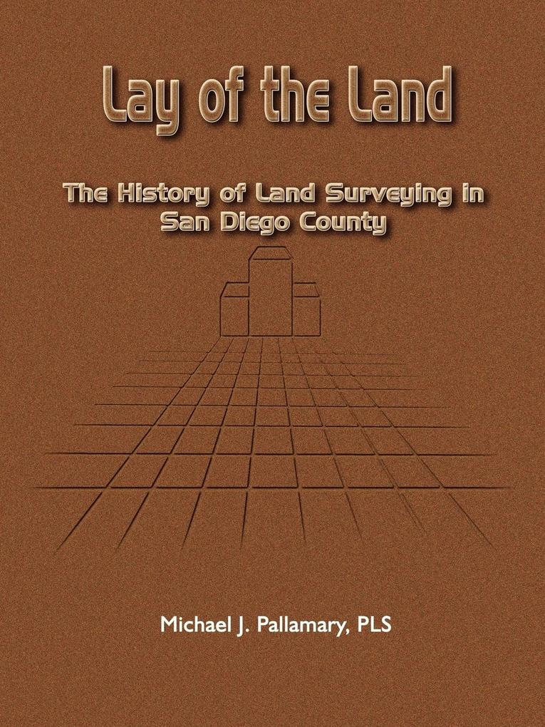 Lay of the Land: The History of Land Surveying in San Diego County als Taschenbuch