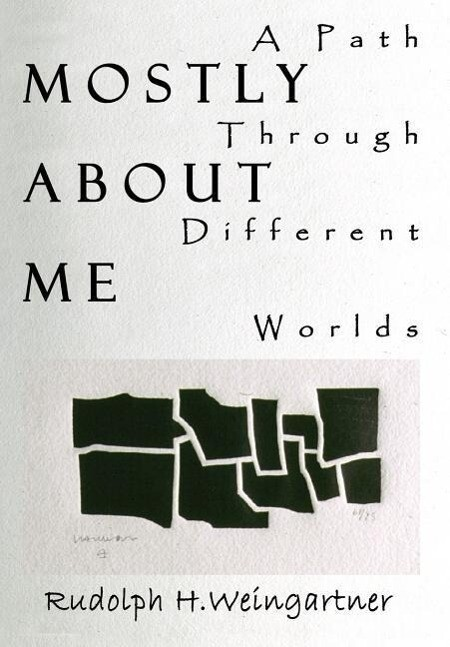 Mostly about Me: A Path Through Different Worlds als Buch