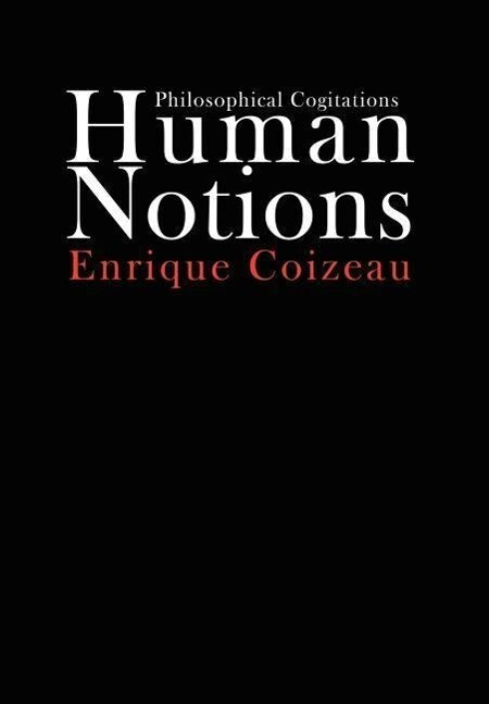 Human Notions: Philosophical Cogitations als Buch