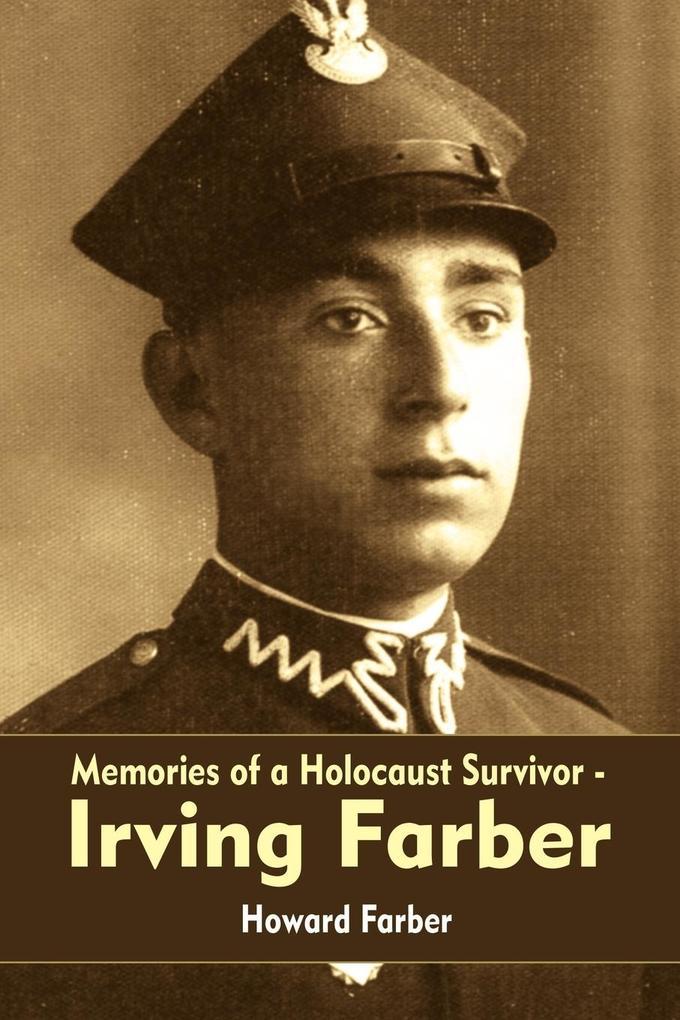 Memories of a Holocaust Survivor - Irving Farber als Taschenbuch