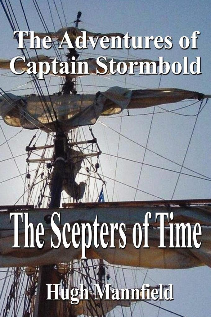 The Scepters of Time: The Adventures of Captain Stormbold als Taschenbuch