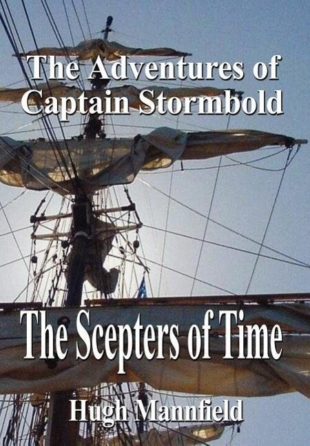 The Scepters of Time: The Adventures of Captain Stormbold als Buch
