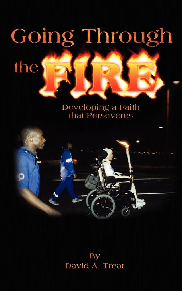Going Through the Fire: Developing a Faith That Perseveres als Taschenbuch