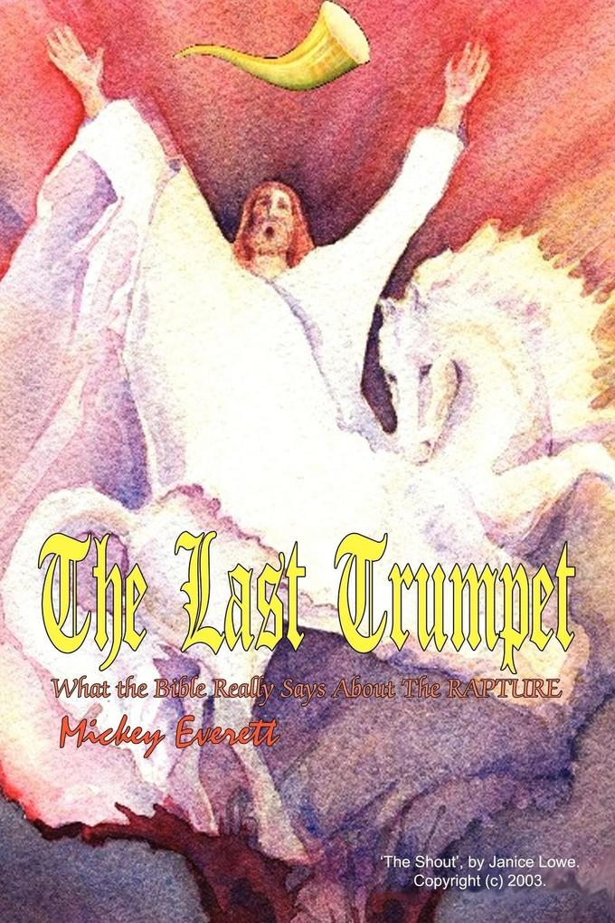 The Last Trumpet: What the Bible Really Says about the Rapture als Taschenbuch