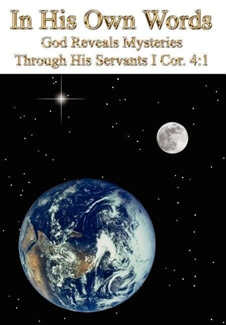 In His Own Words: God Reveals Mysteries Through His Servants I Cor. 4:1 als Buch