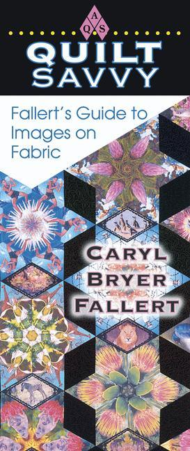 Quilt Savvy: Fallert's Guide to Images on Fabric als Taschenbuch