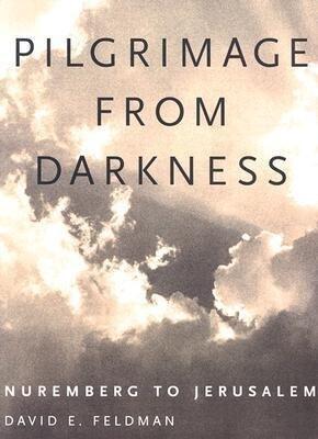 Pilgrimage from Darkness: Nuremberg to Jerusalem als Buch