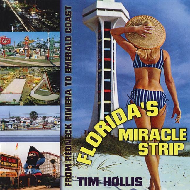 Florida's Miracle Strip: From Redneck Riviera to Emerald Coast als Taschenbuch