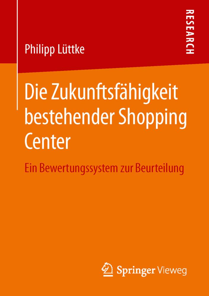 Die Zukunftsfähigkeit bestehender Shopping Cent...