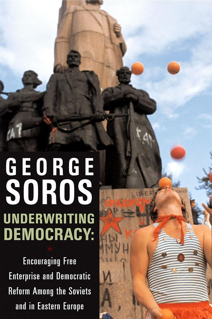 Underwriting Democracy: Encouraging Free Enterprise and Democratic Reform Among the Soviets and in Eastern Europe als Taschenbuch