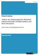 Analyse der dramaturgischen Merkmale unkonventioneller Erzähltechniken und deren Rezeption