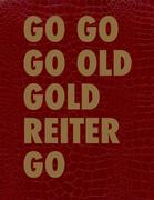 GO GO GO OLD GOLD REITER GO