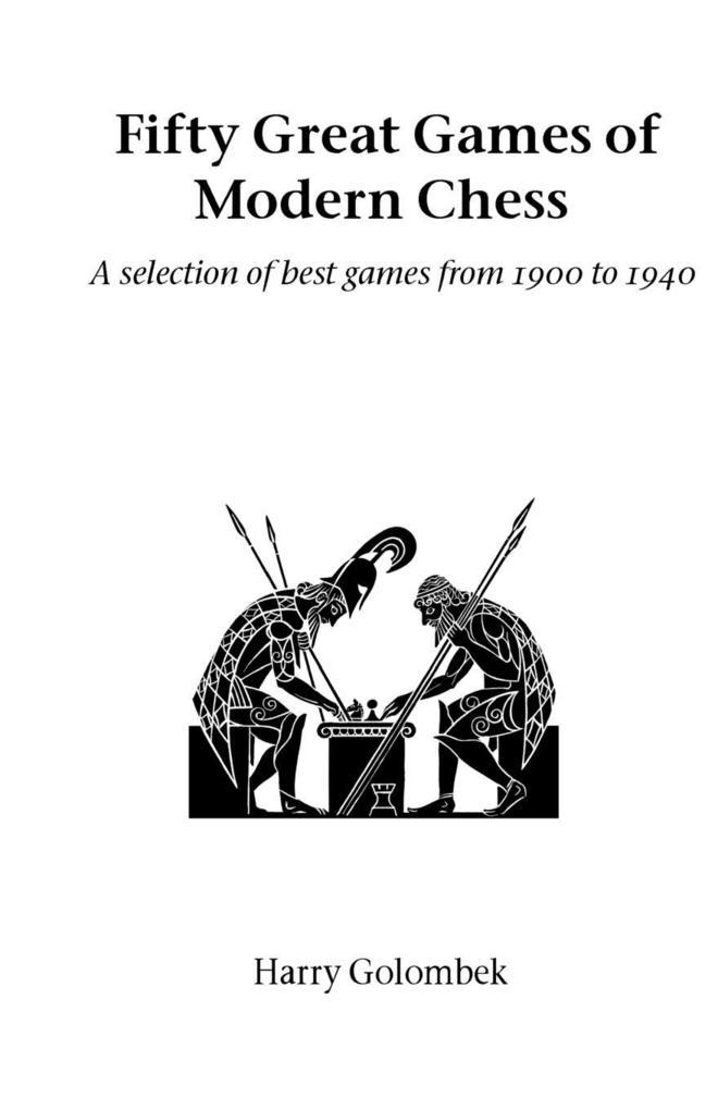 Fifty Great Games of Modern Chess als Taschenbuch