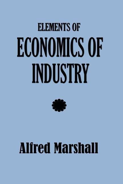 Elements of Economics of Industry als Taschenbuch