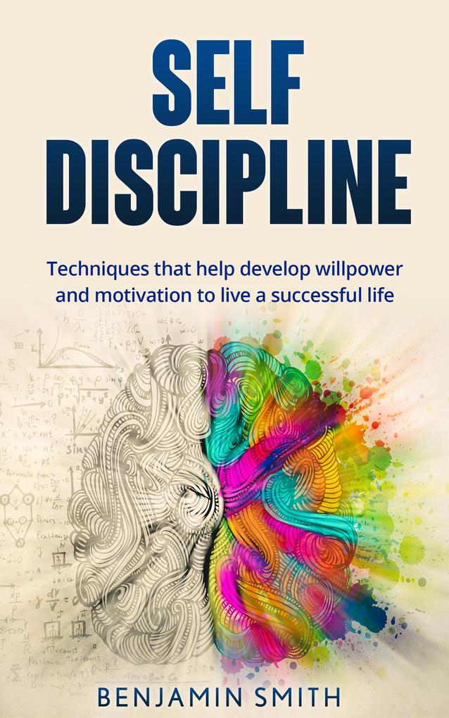 Self-discipline: Techniques That Help Develop W...