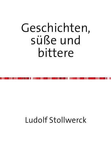 Geschichten süße und bittere als Buch von Ludol...
