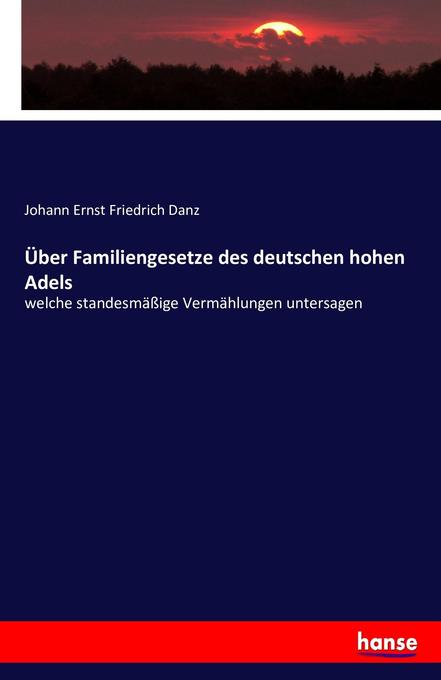 Über Familiengesetze des deutschen hohen Adels ...