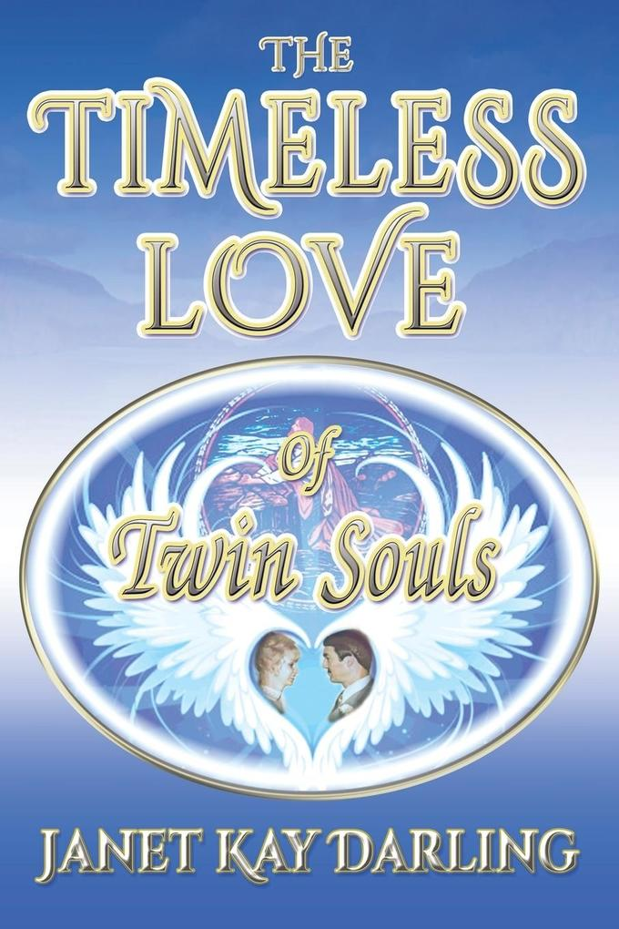 The Timeless Love of Twin Souls als Taschenbuch...