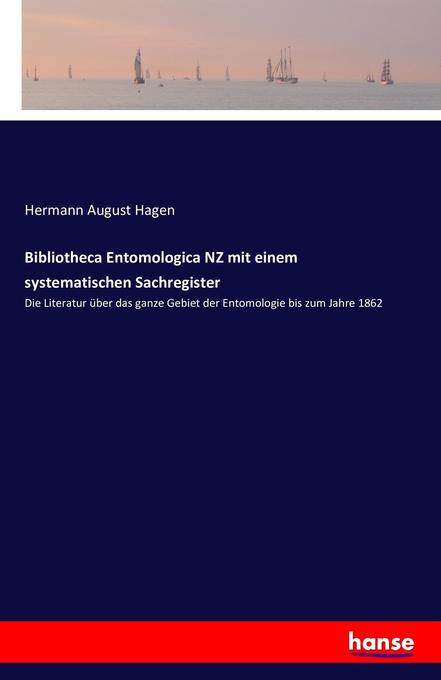Bibliotheca Entomologica NZ mit einem systemati...