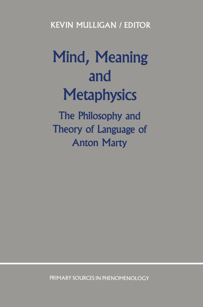 Mind, Meaning and Metaphysics: The Philosophy and Theory of Language of Anton Marty als Taschenbuch