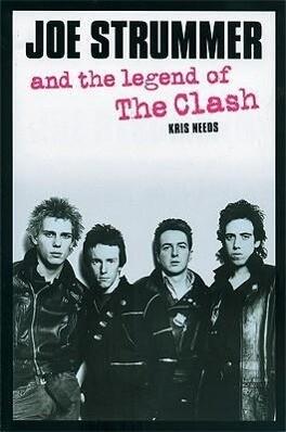 Joe Strummer And The Legend Of The Clash als Taschenbuch