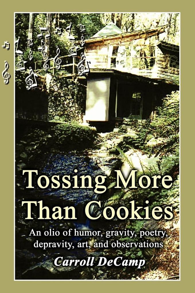 Tossing More Than Cookies: An Olio of Humor, Gravity, Poetry, Depravity, Art, and Observations als Taschenbuch