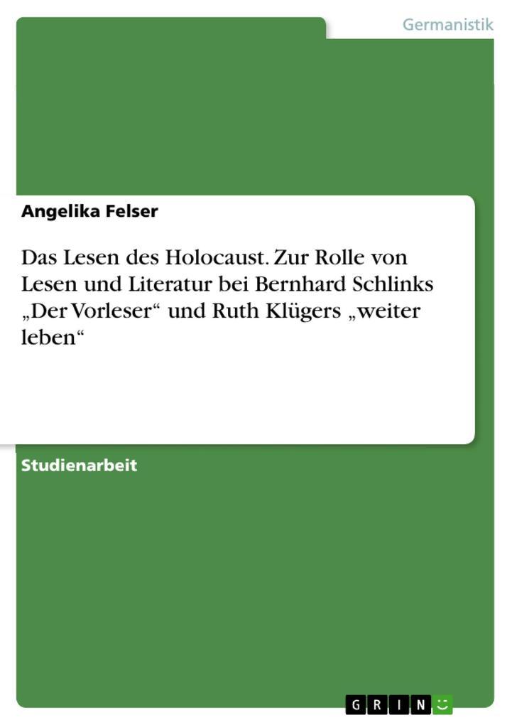 Das Lesen des Holocaust. Zur Rolle von Lesen un...