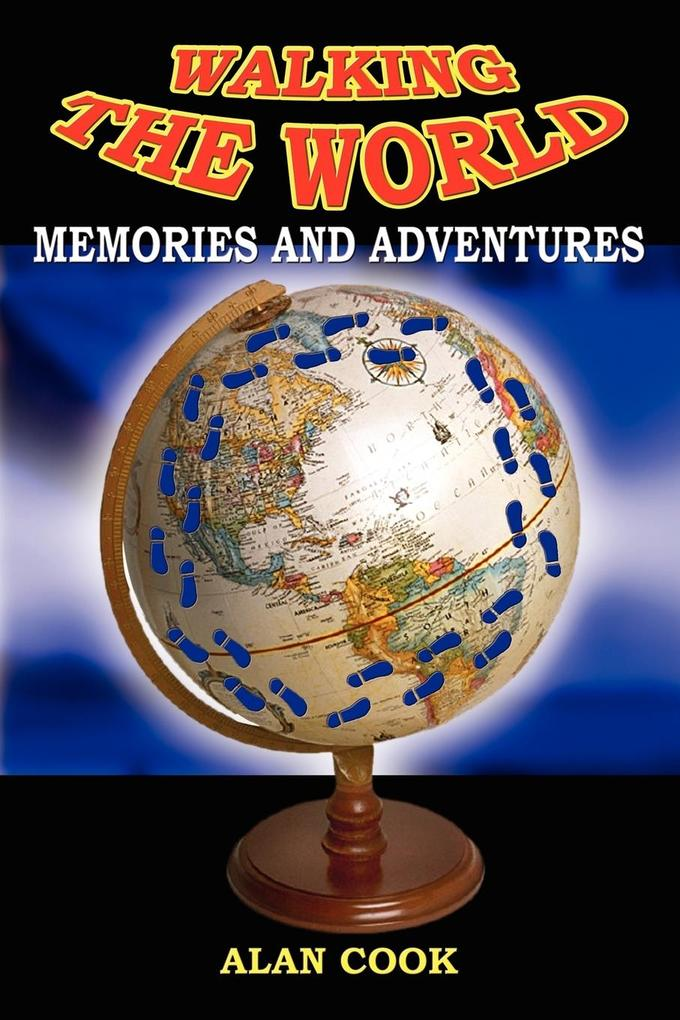 Walking the World: Memories and Adventures als Taschenbuch