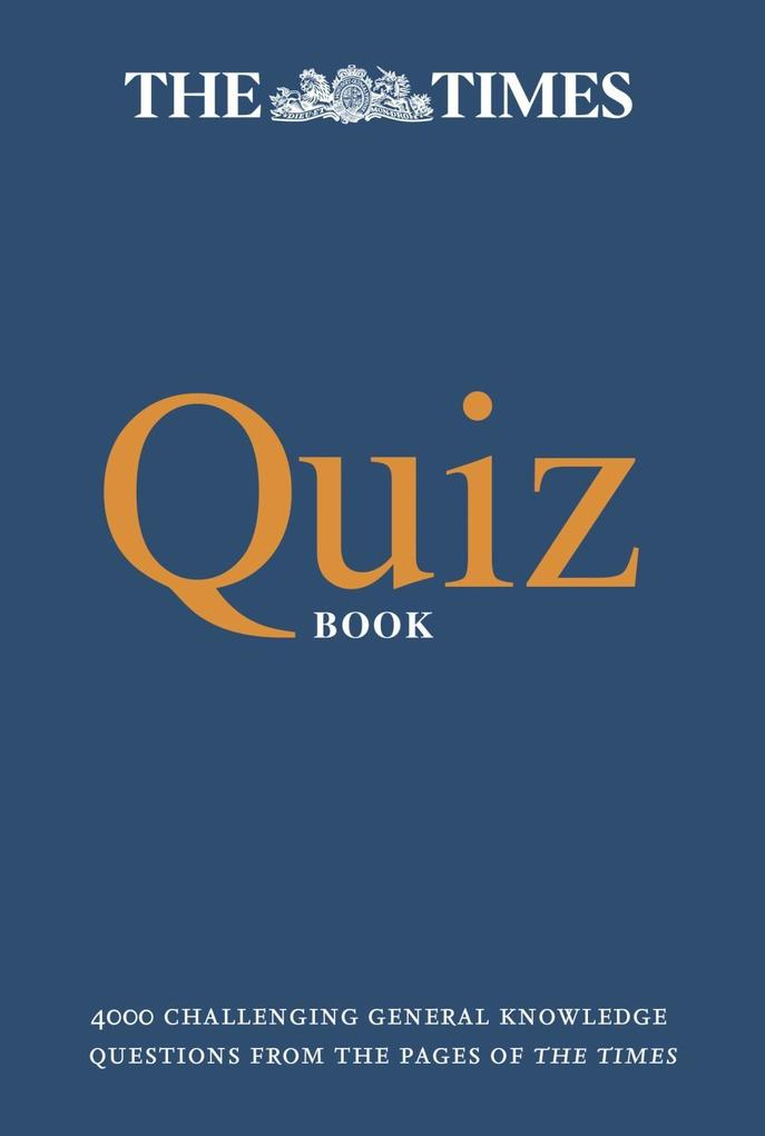The Times Quiz Book: 4000 challenging general k...