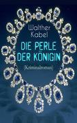 Die Perle der Königin (Kriminalroman) - Vollständige Ausgabe
