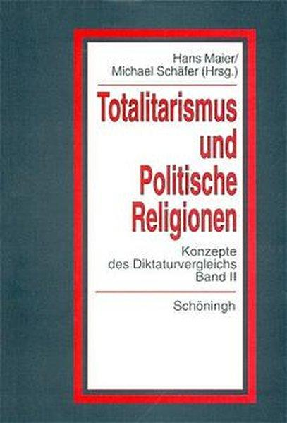 """""""Totalitarismus"""" und """"Politische Religionen"""" 2 als Buch"""
