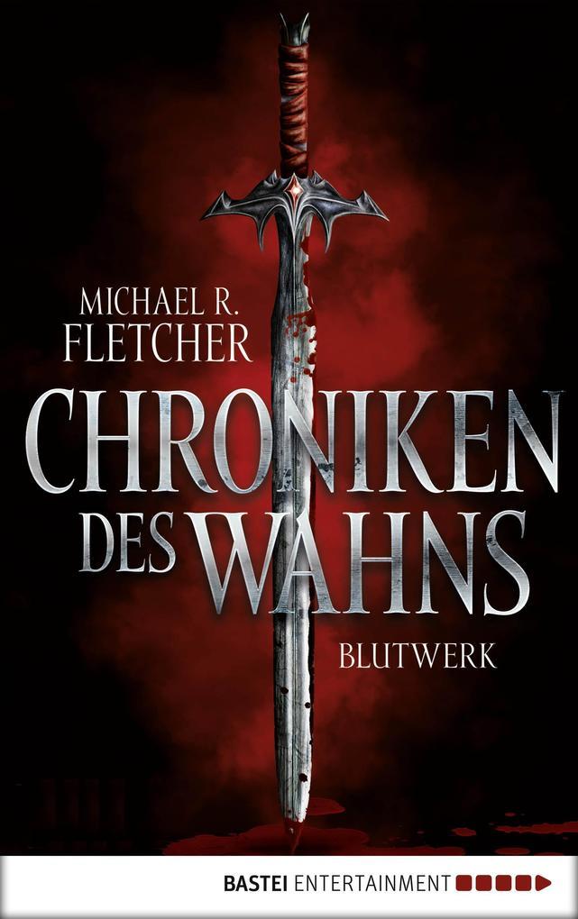 Chroniken des Wahns - Blutwerk als eBook