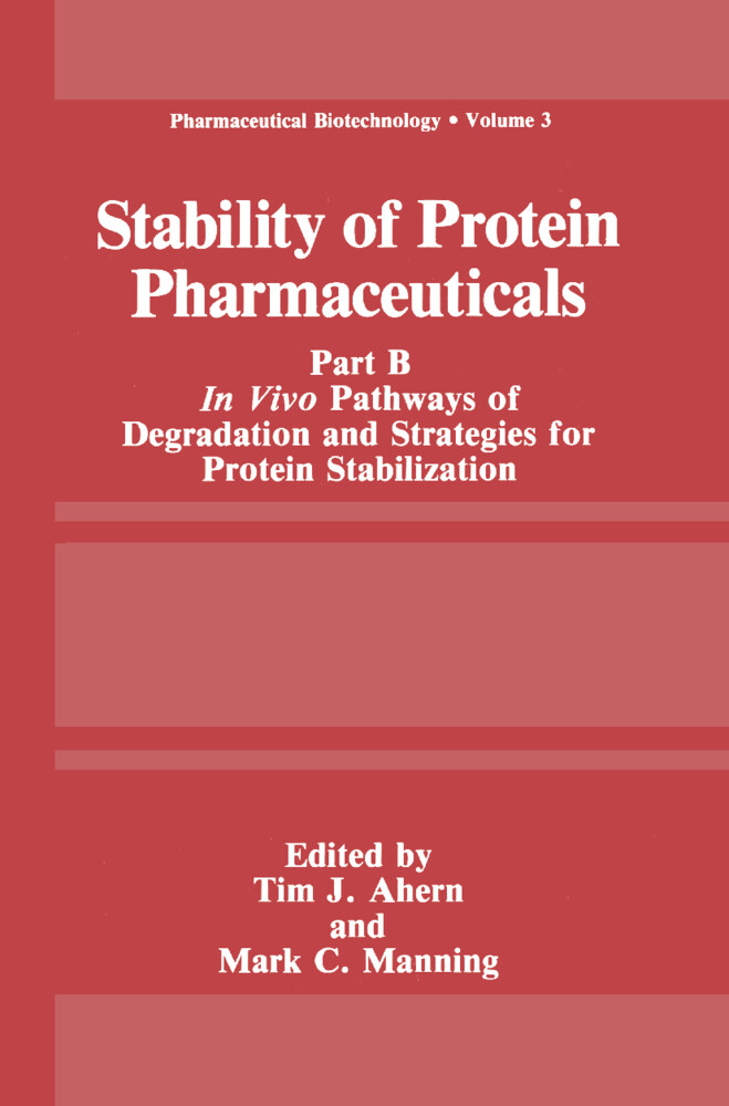 Stability of Protein Pharmaceuticals: Part B: In Vivo Pathways of Degradation and Strategies for Protein Stabilization als Buch