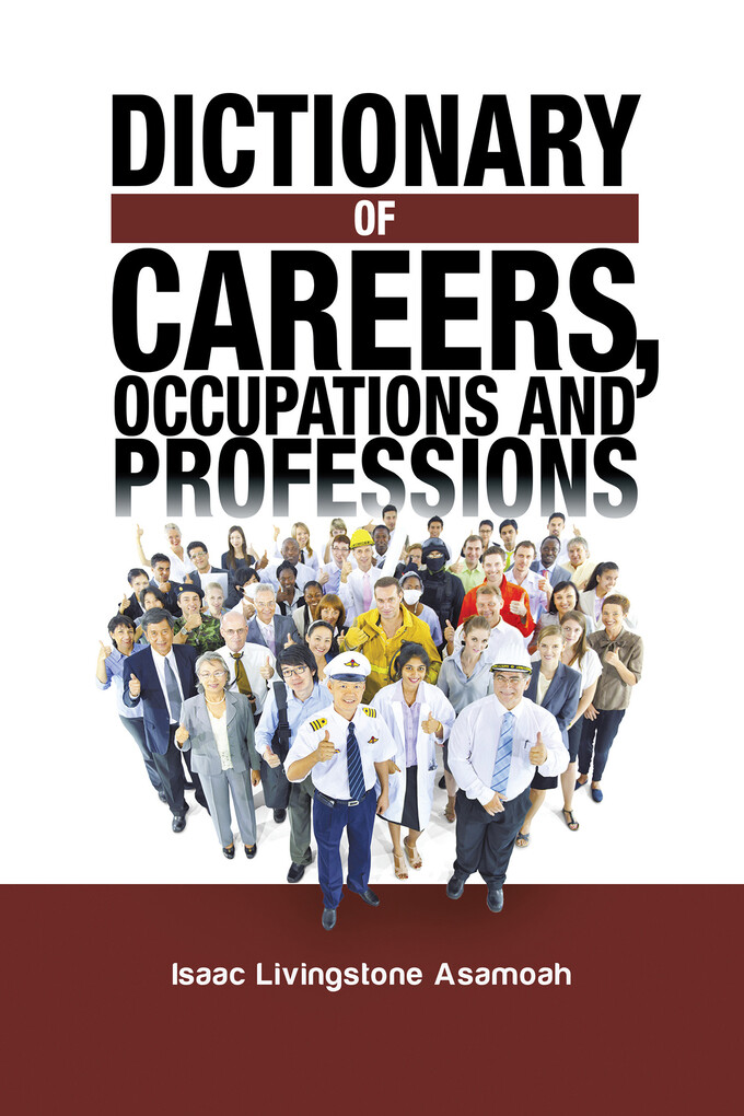 Dictionary of Careers, Occupations and Professi...