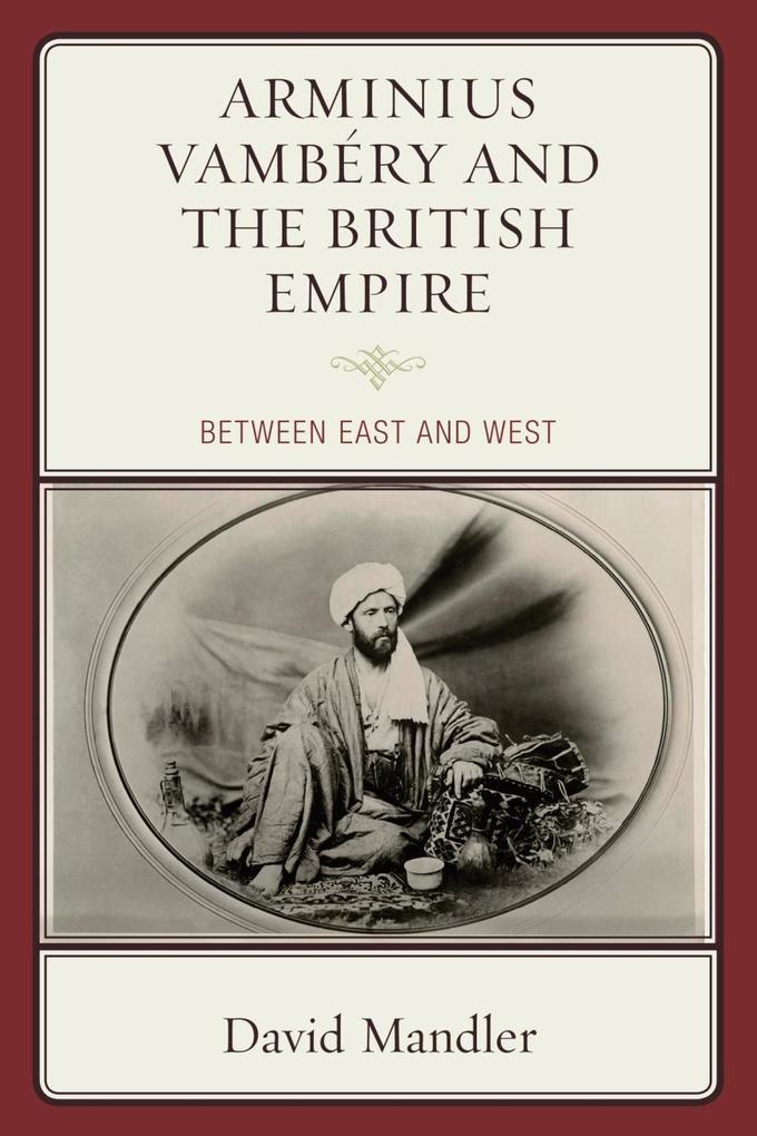 Arminius Vambéry and the British Empire als eBo...