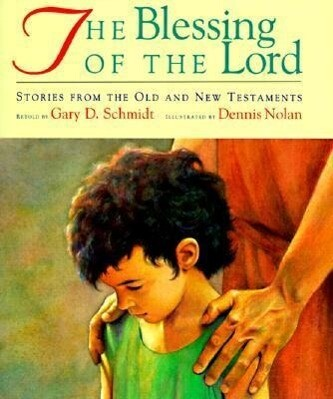 The Blessing of the Lord: Stories from the Old and New Testaments als Buch