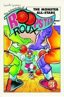 Adventures of Roopster Roux - The Monster All-Stars als Taschenbuch