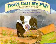 Don't Call Me Pig!: A Javelina Story als Buch