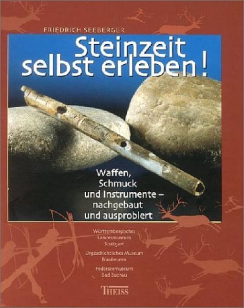 Steinzeit selbst erleben! als Buch