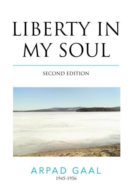 Liberty In My Soul als Buch von Arpad Gaal