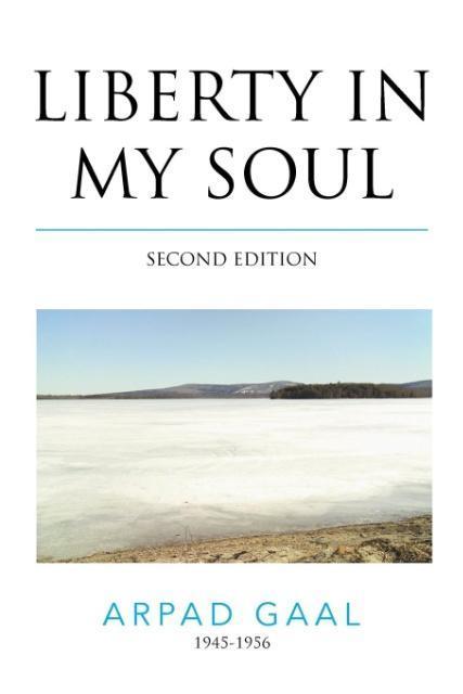 Liberty In My Soul als Taschenbuch von Arpad Gaal
