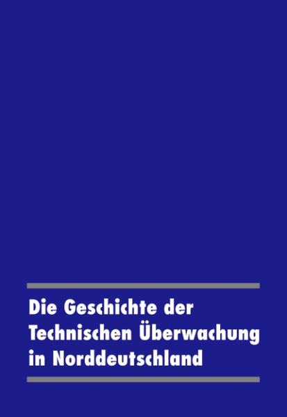Die Geschichte der Technischen Überwachung in Norddeutschland als Buch