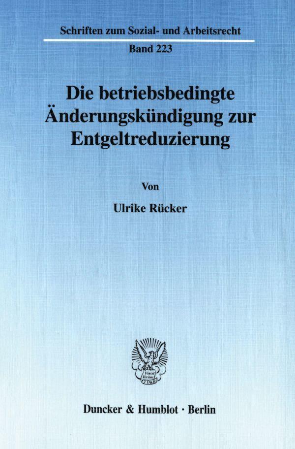 Die betriebsbedingte Änderungskündigung zur Entgeltreduzierung als Buch