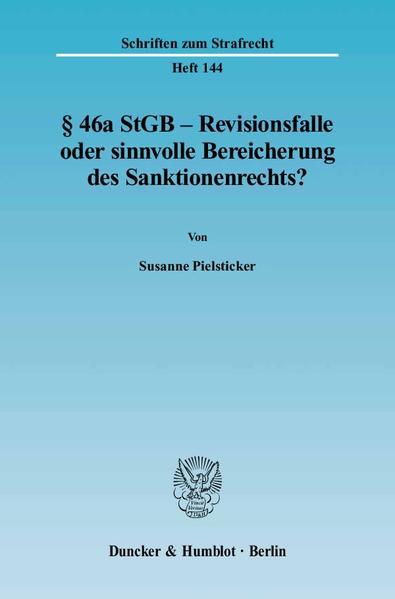 Paragraph 46a StGB - Revisionsfalle oder sinnvolle Bereicherung des Sanktionsrechts? als Buch (gebunden)