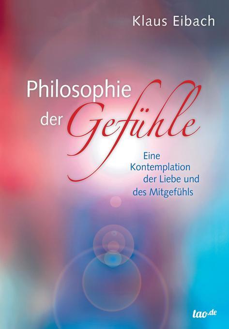 Philosophie der Gefühle als Buch von Klaus Eibach