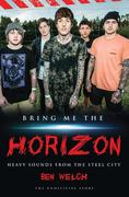 Bring Me the Horizon - Heavy Sounds from the Steel City