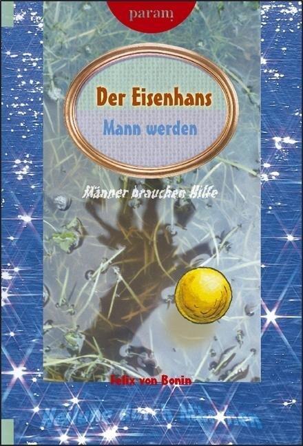 Eisenhans. Mann werden als Buch